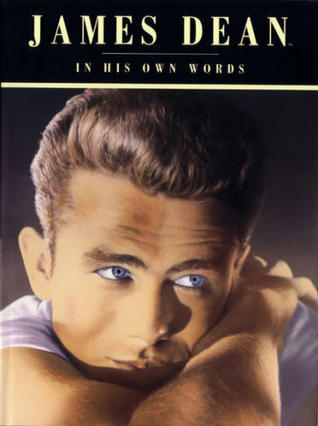 James Dean: In His Own Words