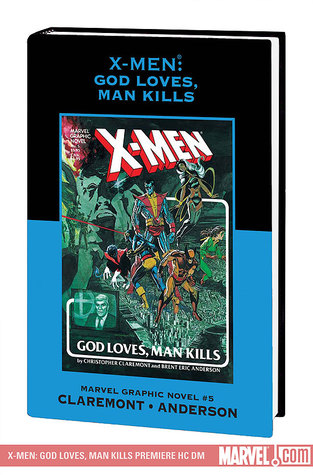 X-Men: God Loves, Man Kills (Marvel Premiere Classic Vol. 7)