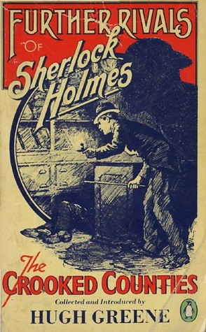 Further Rivals of Sherlock Holmes: The Crooked Counties