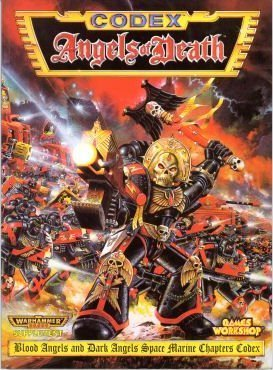 Angels of Death: The Blood Angels & Dark Angels Space Marine Chapters Codex
