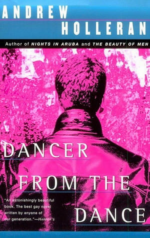 The Dancer from the Dance by Andrew Holleran