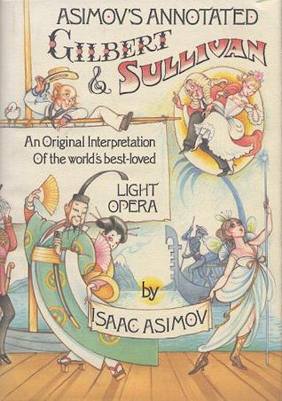 Asimov's Annotated Gilbert and Sullivan