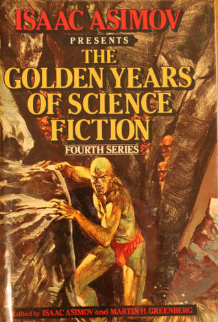 Isaac Asimov Presents the Golden Years of Science Fiction Fourth Series