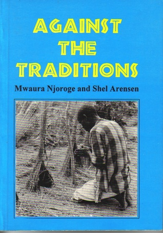 Against the traditions by Mwaura Njoroge