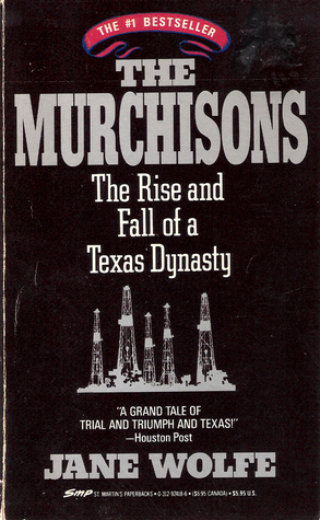 The Murchisons: The Rise and Fall of a Texas Dynasty