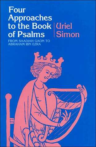Four Approaches To The Book Of Psalms: From Saadiah Gaon To Abraham Ibn Ezra