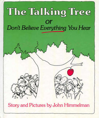 The Talking Tree: 2or, Don't Believe Everything You Hear