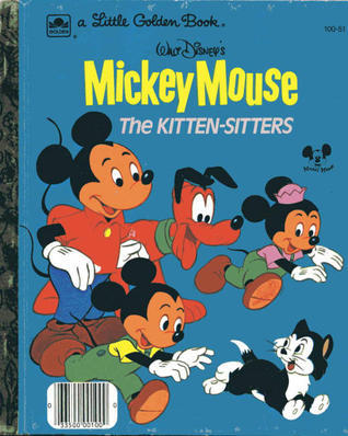 The Kitten Sitters (Mickey Mouse: Little Golden Book)