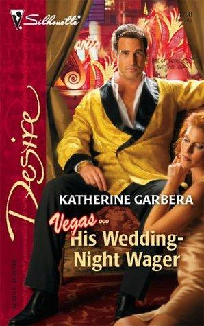 His Wedding-Night Wager by Katherine Garbera