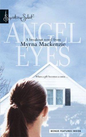 Angel Eyes by Myrna Mackenzie
