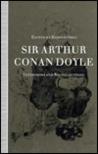 Sir Arthur Conan Doyle: Interviews and Recollections
