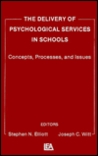 The Delivery of Psychological Services in Schools: Concepts, Processes, and Issues