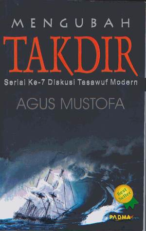 Mengubah Takdir by Agus Mustofa