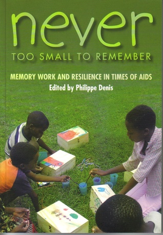 Never Too Small to Remember: Memory Work and Resilience in Times of AIDS