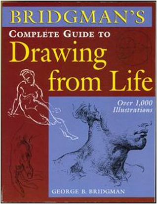 Bridgman S Complete Guide To Drawing From Life Over 1 000