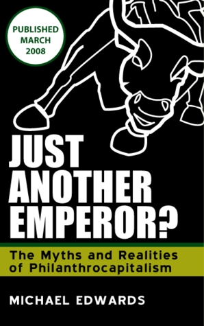 Just Another Emperor: The Myths and Realities of Philanthro Capitalism