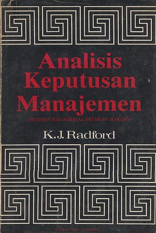 Analisis Keputusan Manajemen by K.J. Radford