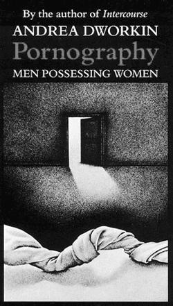 Pornography: Men Possessing Women