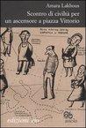 Scontro di civiltà per un ascensore in piazza Vittorio by Amara Lakhous
