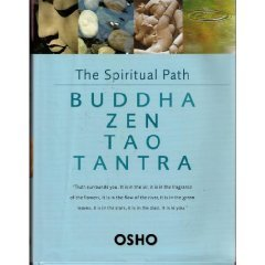 The Spiritual Path:  Buddha, Zen, Tao, Tantra