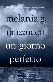 Un giorno perfetto by Melania G. Mazzucco