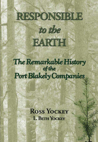 Responsible to the Earth: The Remarkable History of the Port Blakely Companies