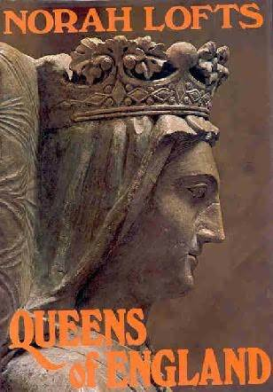 Queens of England by Norah Lofts