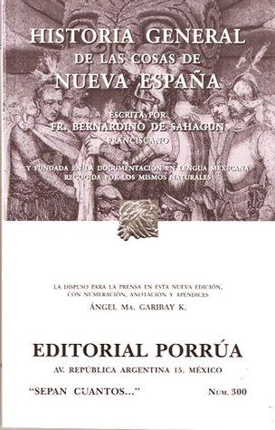 Historia General de las Cosas de la Nueva España. (Sepan Cuantos, #300)