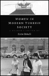 Women in Modern Turkish Society: A Reader