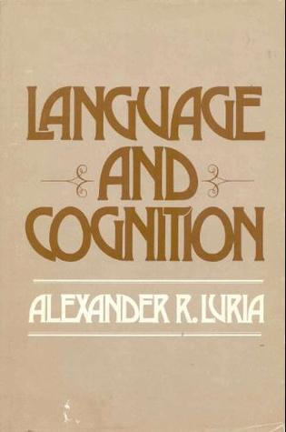 Language and cognition by Alexander R. Luria