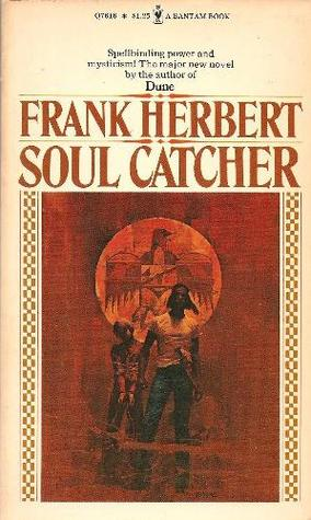 Soul Catcher by Frank Herbert