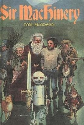 Sir Machinery by Tom McGowen