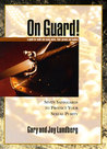 On Guard!: Seven Safeguards to Protect Your Sexual Purity