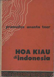 Hoa Kiau di Indonesia by Pramoedya Ananta Toer