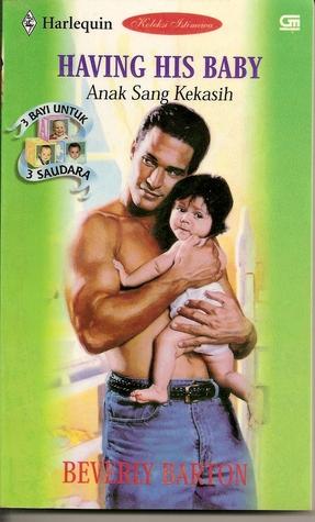 Having His Baby - Anak Sang Kekasih (3 Bayi Untuk 3 Saudara Buku 3)