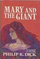 Mary and the Giant by Philip K. Dick