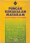 Puncak Kekuasaan Mataram: Politik Ekspansi Sultan Agung