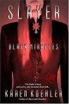 Black Miracles (Slayer #2)
