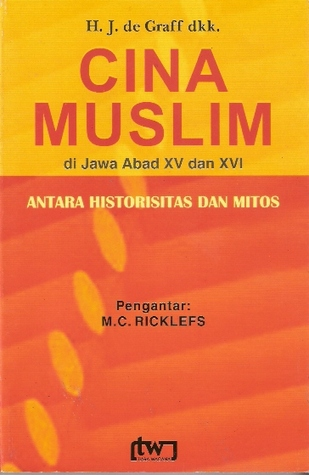 Cina Muslim di Jawa abad XV dan XVI by H.J. de Graaf