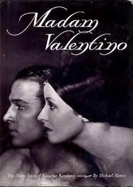Madam Valentino: The Many Lives of Natacha Rambova