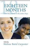 Eighteen Months: Sister Missionaries in the Latter Days