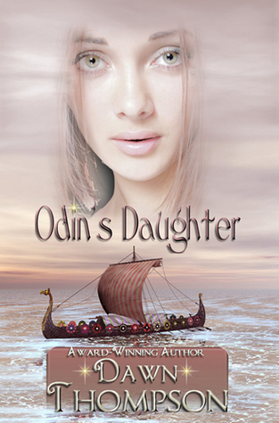 Odin's Daughter by Dawn Thompson