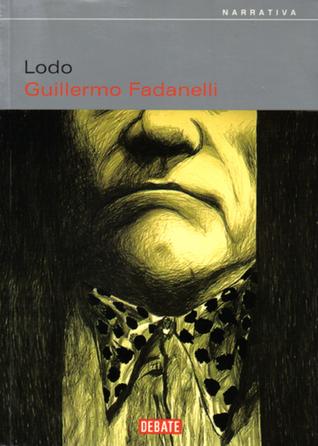 Lodo by Guillermo Fadanelli