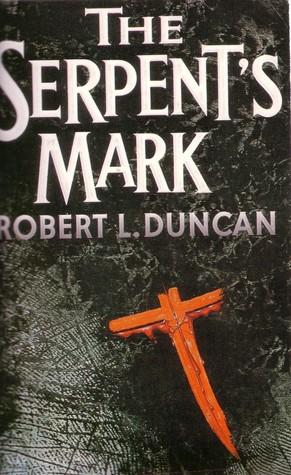 The Serpents Mark by Robert Lipscomb Duncan
