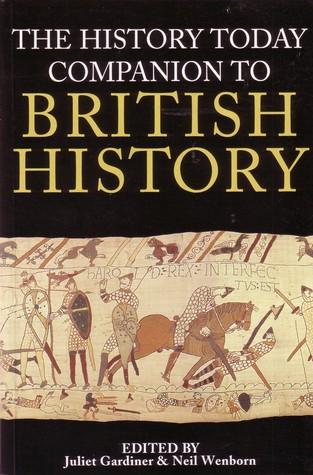 The History Today Companion To British History by Juliet Gardiner