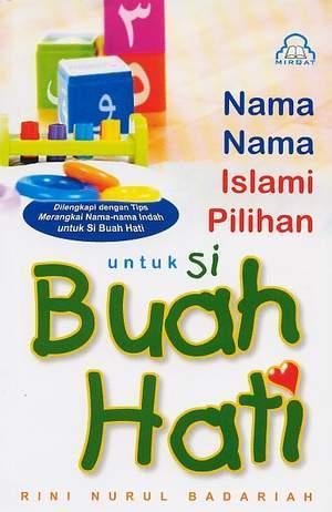 Nama-nama Islami Pilihan Untuk Si Buah Hati by Rini Nurul Badariah