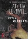 Fataal weekend(Kay Scarpetta 1)
