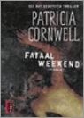 Fataal weekend by Patricia Cornwell