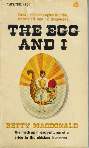 The Egg and I by Betty MacDonald