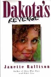 Dakota's Revenge by Janette Rallison